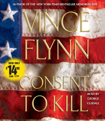 Consent to Kill - Book #8 of the Mitch Rapp