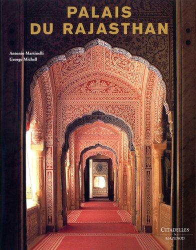 Palais du Rajasthan ~ Antonio Martinelli, George Michell