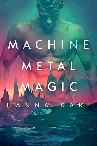 Machine metal magic gay sci fi romance mind machine book 1 machine metal magic gay sci fi romance mind machine book 1 fandeluxe Choice Image