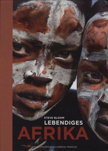 Lebendiges Afrika Gebundenes Buch – 1. Oktober 2008 Steve Bloom Tracey J. Evans 3866900759 LA9783866900752