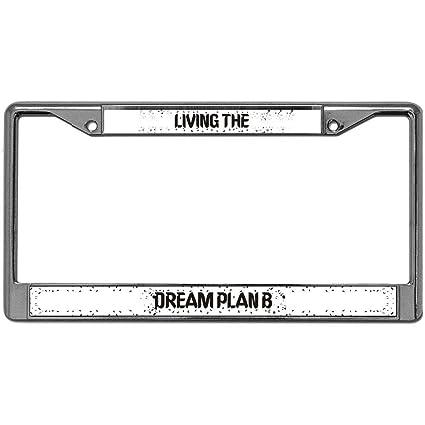 Amazon.com: GND Living The Dream Plan B Metal License Plate Frame ...