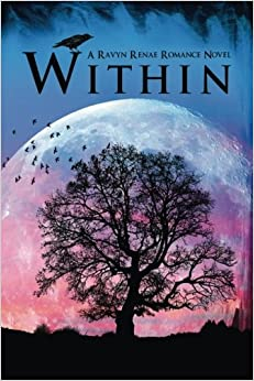 Within: A Ravyn Renae Romance Novel