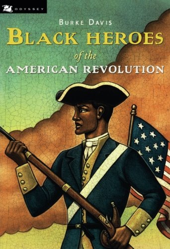 - Black Heroes of the American Revolution (Odyssey Books)