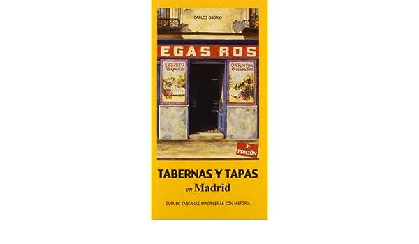 Tabernas y tapas de Madrid: CARLOS OSORIO GARCIA DE OTEYZA: 9788495889751: Amazon.com: Books