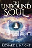 img - for The Unbound Soul: A Spiritual Memoir for Personal Transformation and Enlightenment book / textbook / text book