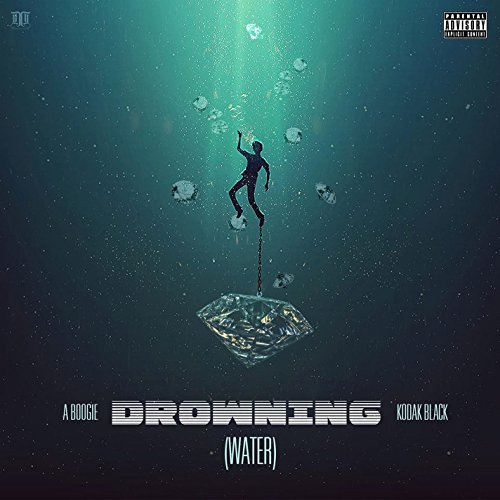 Drowning  Feat  Kodak Black   Explicit