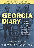 Georgia Diary: A Chronicle of War And Political Chaos in the Post-soviet Caucasus by Thomas Goltz front cover