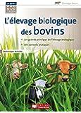 Guide pratique de l'élevage biologique des bovins