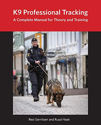 (K9 Professional Tracking: A Complete Manual for Theory and Training)