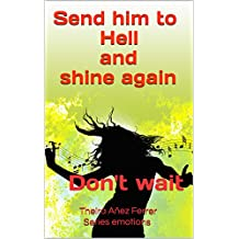 Send him to Hell and shine again: Don't wait (Emotions Book 6)