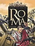 Roma - Tome 03: Tuer César