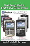 BlackBerry® 8800 and 8300 Curve Made Simple, Martin Trautschold, 1419692798