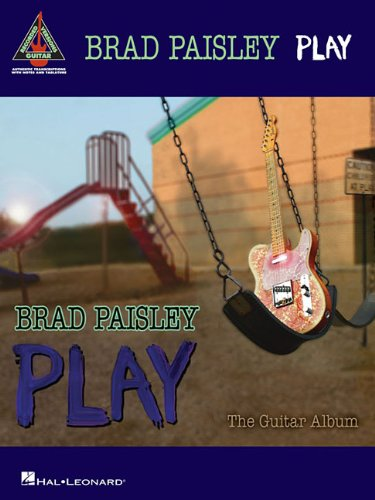 Brad Paisley - Play: The Guitar Album (Guitar Recorded Versions)