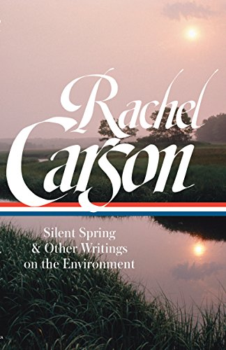 - Rachel Carson: Silent Spring & Other Writings on the Environment (LOA #307) (Library of America)