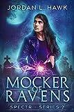 Mocker of Ravens (SPECTR Series 2 Book 1)