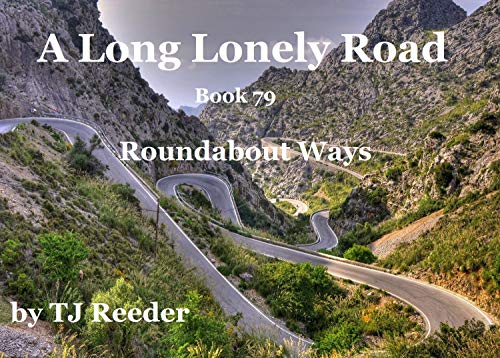 A Long Lonely Road, Roundabout Ways, book 79 by [Reeder, TJ]