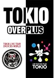 TOKIO LIVE TOUR +PLUS+ & OVER 30's WORLD【通常盤】 [DVD]