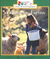 Living On Farms (Rookie Read-About
