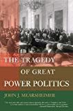 The Tragedy of Great Power Politics (College Edition) (The Norton Series in World Politics) by John J. Mearsheimer (2002-03-05)