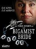 The Bigamist Bride: My Five Husbands