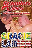 Grapplers Quest - 6th West Coast Submission Grappling and Wrestling Championships (Gracie -vs- Laimon) by Progressive Arts Media Distribution by Brian Cimins