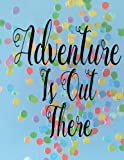 Adventure Is Out There Balloons College Ruled Notebook