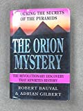 Orion Mystery: Unlocking the Secrets of the Pyramids