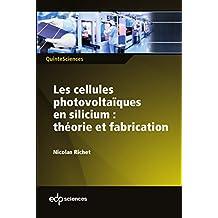 Les cellules photovoltaïques en silicium : théorie et fabrication (QuinteSciences) (French Edition)