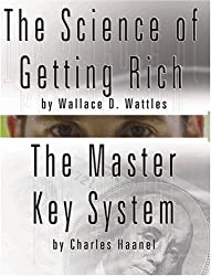 The Science of Getting Rich by Wallace D. Wattles AND The Master Key System by Charles Haanel by Wattles, Wallace D. (2007) Paperback