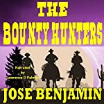 The Bounty Hunters: A Western Short | Jose Benjamin