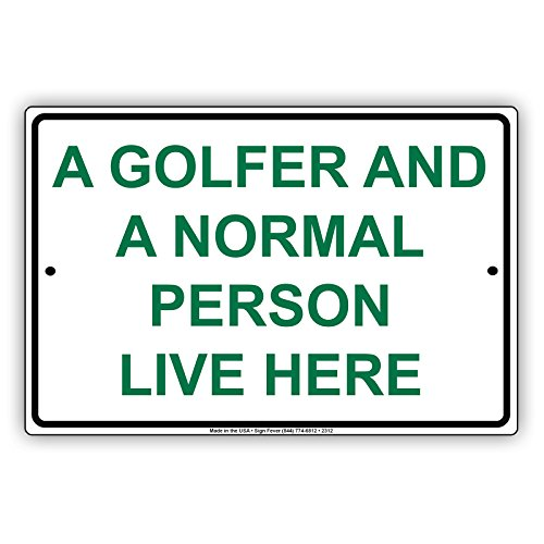 A Golfer And A Normal Person Love Here Enthusiasts Hilarious Epic Funny Novelty Caution Alert Notice Aluminum Note Metal 12