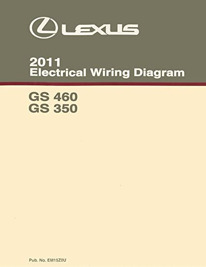 amazon com bishko automotive literature 2011 lexus gs 460 gs 350 2018 Lexus ES 350 amazon com bishko automotive literature 2011 lexus gs 460 gs 350 wiring diagrams schematics layout factory oem automotive