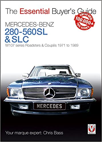 Mercedes-Benz 280-560SL & SLC: W107 series Roadsters & Coupes 1971
