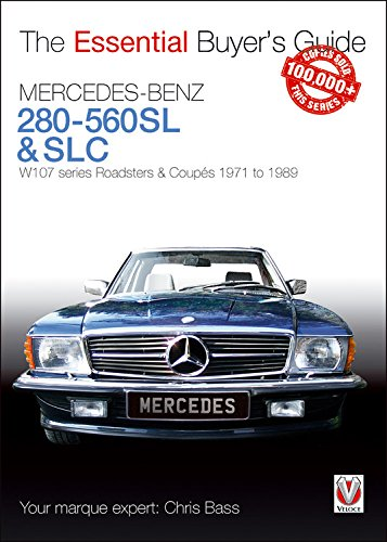 Download Mercedes-Benz 280-560SL & SLC: W107 Series Roadsters & Coupes 1971 to 1989 (Essential Buyer's Guide) pdf epub