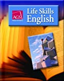 LIFE SKILLS ENGLISH STUDENT WORKBOOK (Ags Life Skills English)
