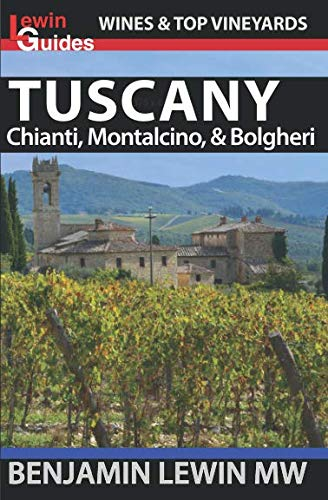 Wines of Tuscany: Chianti, Montalcino, and Bolgheri (Guides to Wines and Top Vineyards)
