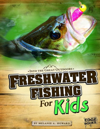 - Freshwater Fishing for Kids (Into the Great Outdoors)