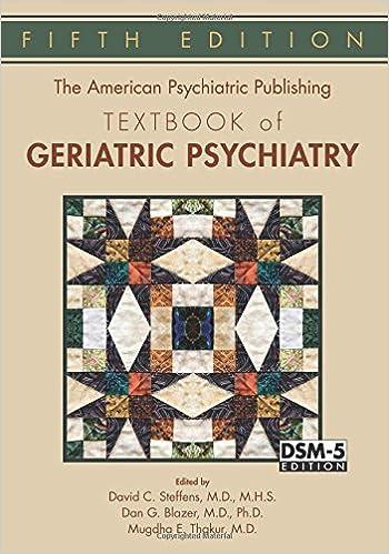 The American Psychiatric Publishing Textbook Of Geriatric Psychiatry American Psychiatric Press Textbook Of Geriatric Psychiatry Th Edition