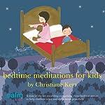 Bedtime Meditations for Kids | Christiane Kerr