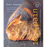 100% Pain: La saga du pain enveloppé de 60 recettes croustillantes