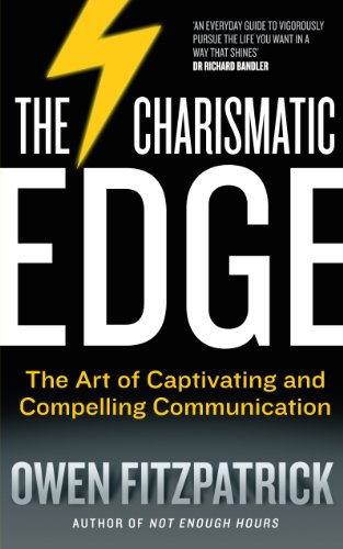 - The Charismatic Edge: The Art of Captivating and Compelling Communication: An Everyday Guide to Developing Your Own Charisma and Compelling Communications Skills