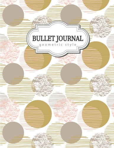 - Bullet Journal : Geometric Style: Geometric Notebook, Circles Notebook, Abstract Geometric, Earth Tone, Inspirational Notebook for Girls and Women, ... Book, Journal, 8.5 x 11 inch 110 page, Grid