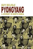 Pyongyang: A Journey in North Korea, Guy Delisle, 1897299214