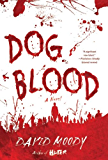 Dog Blood: A Novel (Hater series Book 2)