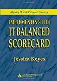 img - for Implementing the IT Balanced Scorecard: Aligning IT with Corporate Strategy book / textbook / text book
