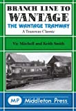 Branch Line to Wantage: The Wantage Tramway