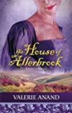 The House of Allerbrook, Valerie Anand, 0778326012