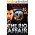 The Rio Affair: Sizzling International Intrigue (The Dangerous Affairs Series Book 5)