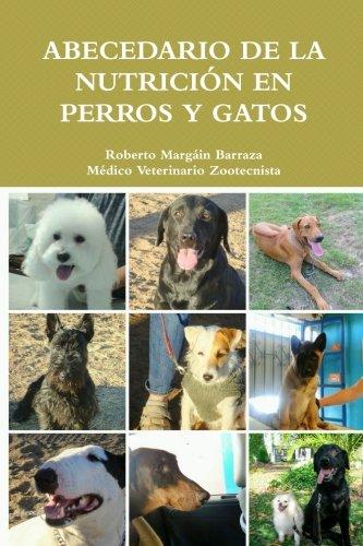 Abecedario de la Nutricion en Perros y Gatos (Spanish Edition) [Roberto Margain Barraza] (Tapa Blanda)