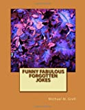Funny Fabulous Forgotten Jokes, Michael Grell, 1495325660